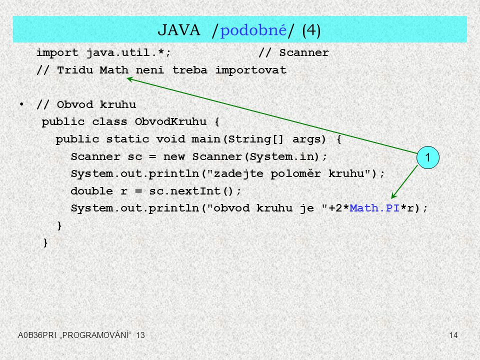 JAVA /podobné/ (4) import java.util.*; // Scanner