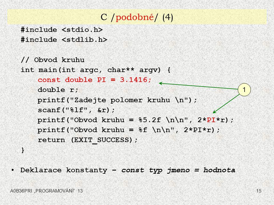 C /podobné/ (4) #include <stdio.h> #include <stdlib.h>