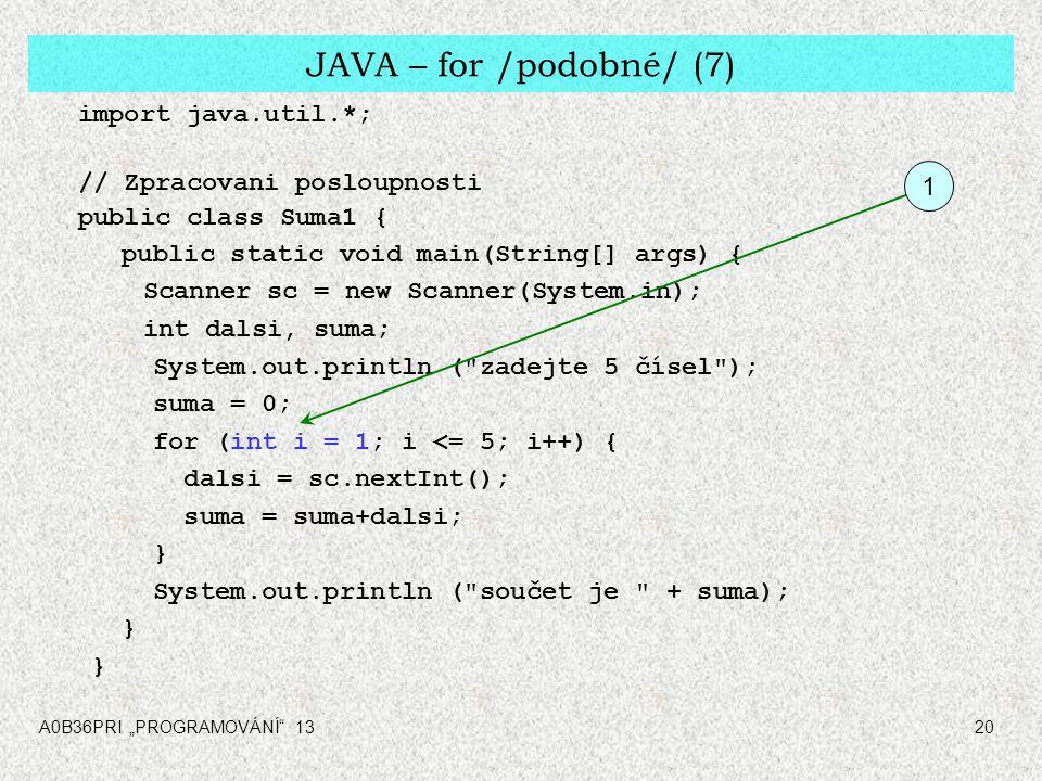 JAVA – for /podobné/ (7) import java.util.*;