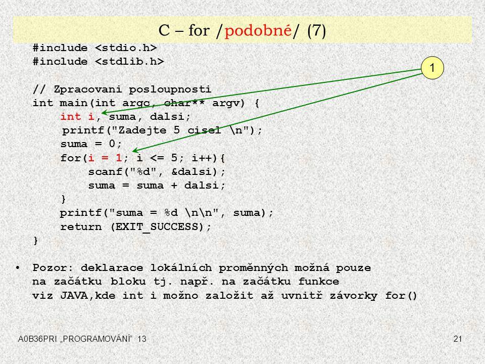 C – for /podobné/ (7) 1 #include <stdio.h>