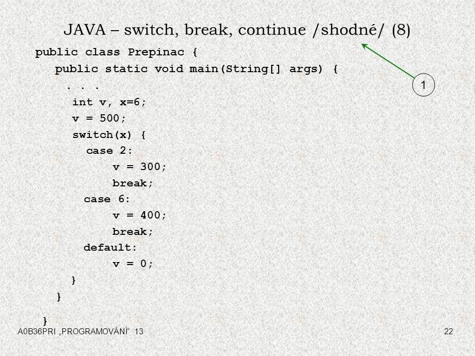 JAVA – switch, break, continue /shodné/ (8)