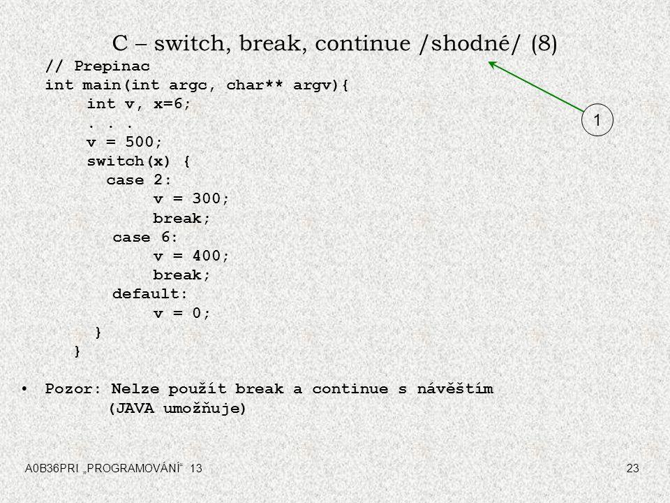 C – switch, break, continue /shodné/ (8)
