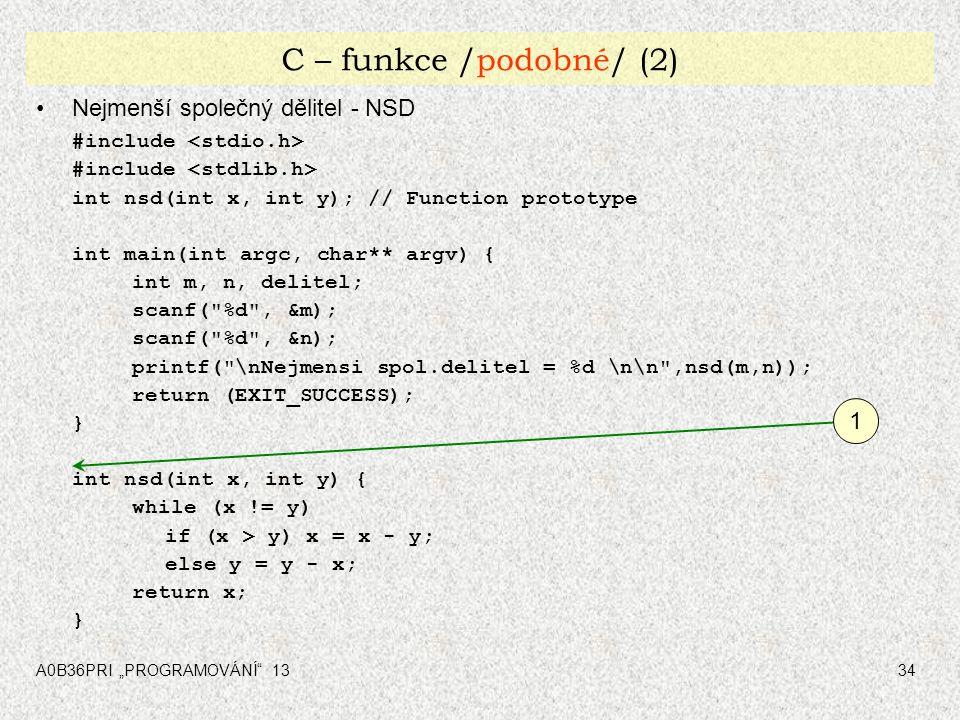 C – funkce /podobné/ (2) Nejmenší společný dělitel - NSD