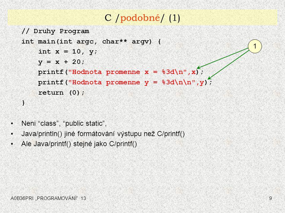C /podobné/ (1) // Druhy Program int main(int argc, char** argv) {