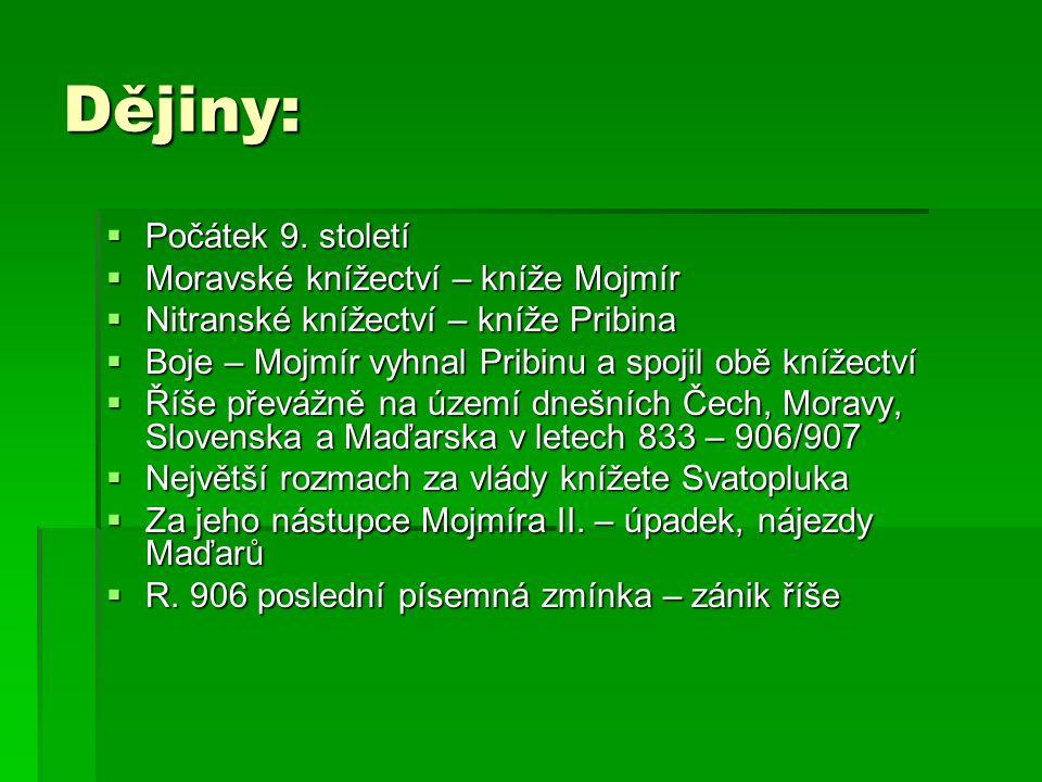 Dějiny: Počátek 9. století Moravské knížectví – kníže Mojmír