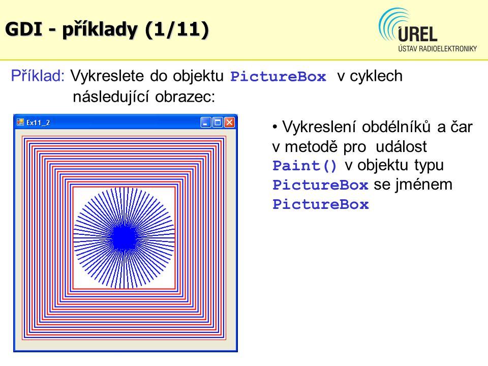 GDI - příklady (1/11) Příklad: Vykreslete do objektu PictureBox v cyklech následující obrazec: