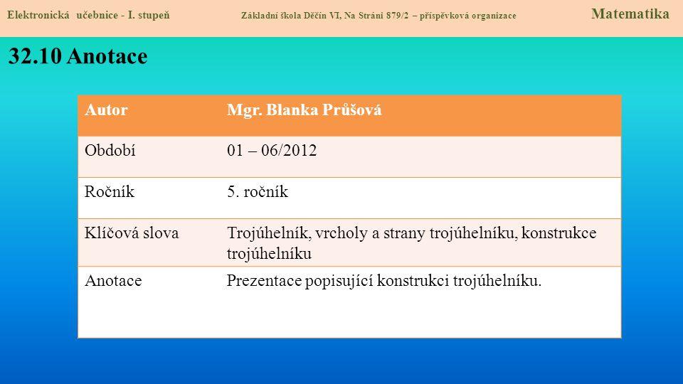 32.10 Anotace Autor Mgr. Blanka Průšová Období 01 – 06/2012 Ročník