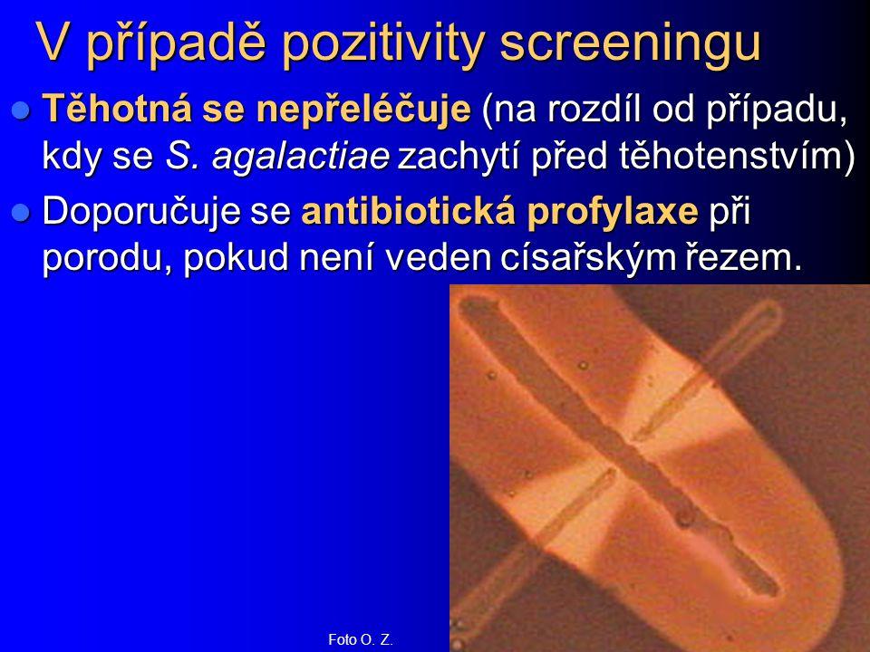 V případě pozitivity screeningu