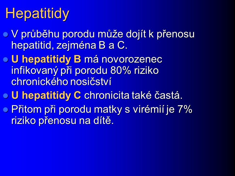 Hepatitidy V průběhu porodu může dojít k přenosu hepatitid, zejména B a C.