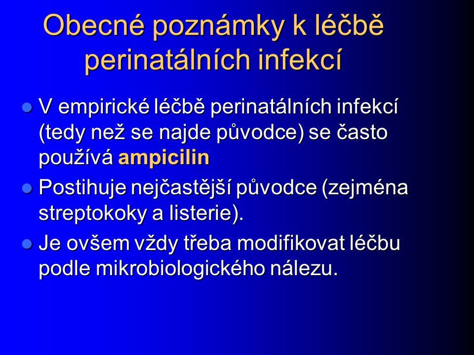 Obecné poznámky k léčbě perinatálních infekcí