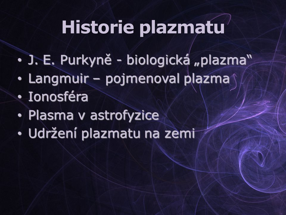 """Historie plazmatu J. E. Purkyně - biologická """"plazma"""