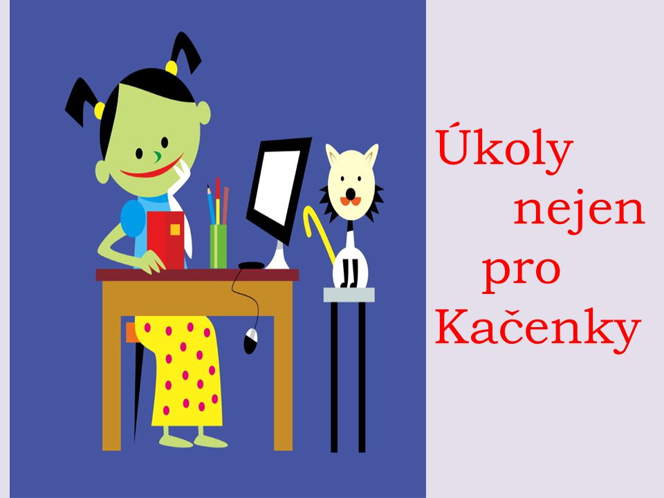 Úkoly nejen pro Kačenky