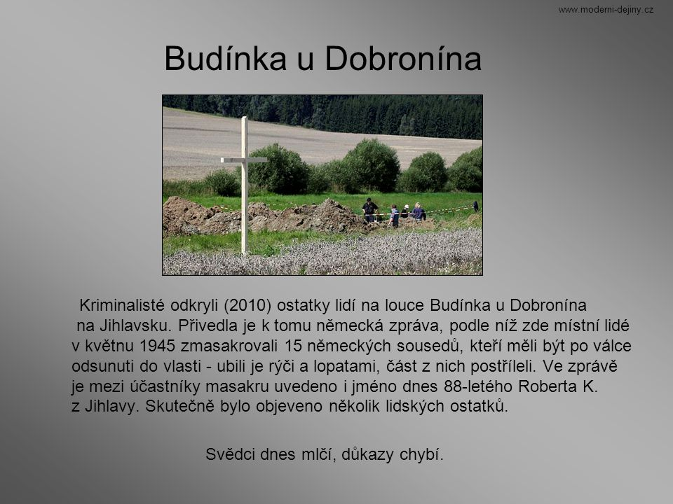 www.moderni-dejiny.cz Budínka u Dobronína.