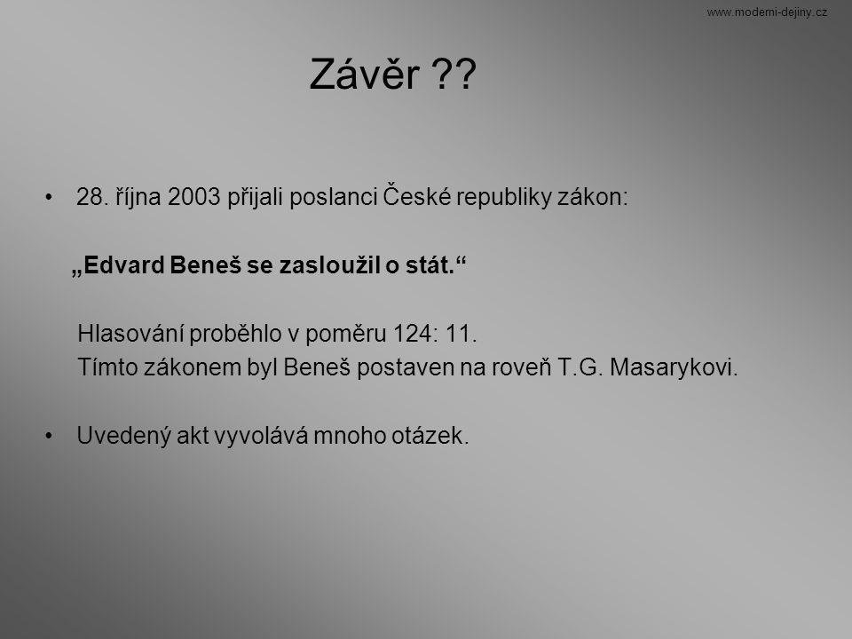Závěr 28. října 2003 přijali poslanci České republiky zákon: