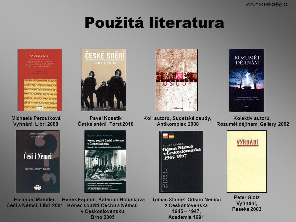 Použitá literatura Michaela Peroutková Vyhnání, Libri 2008