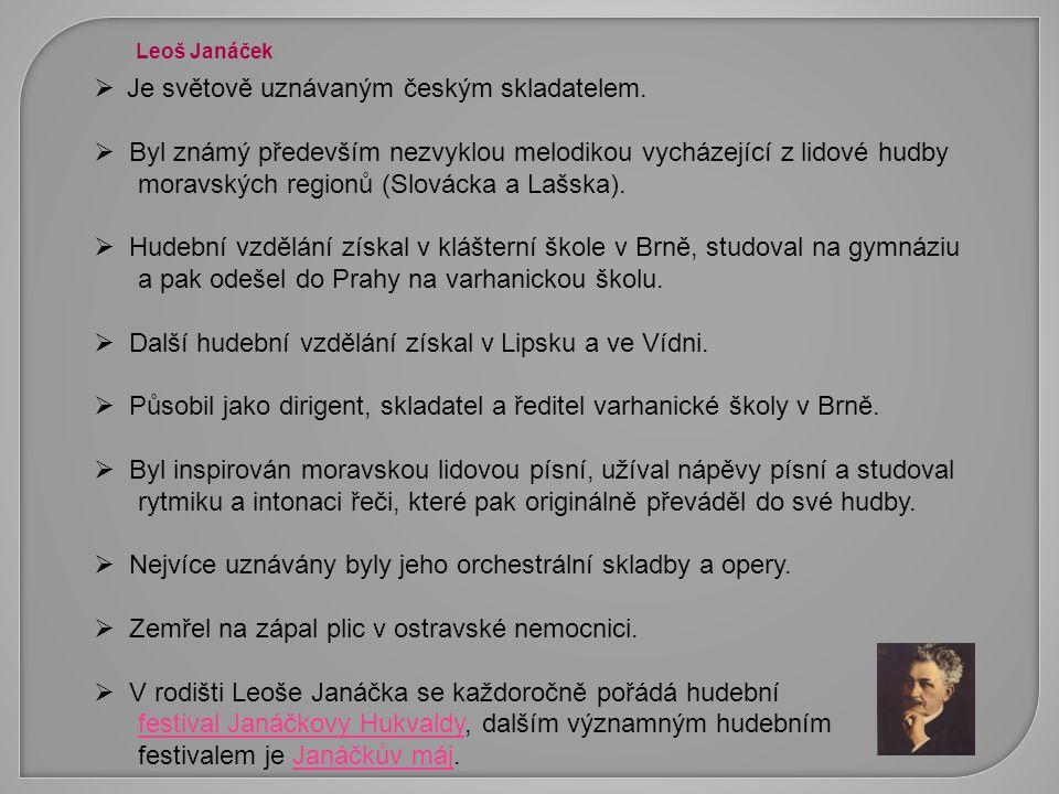 Je světově uznávaným českým skladatelem.