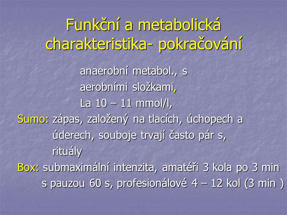 Funkční a metabolická charakteristika- pokračování