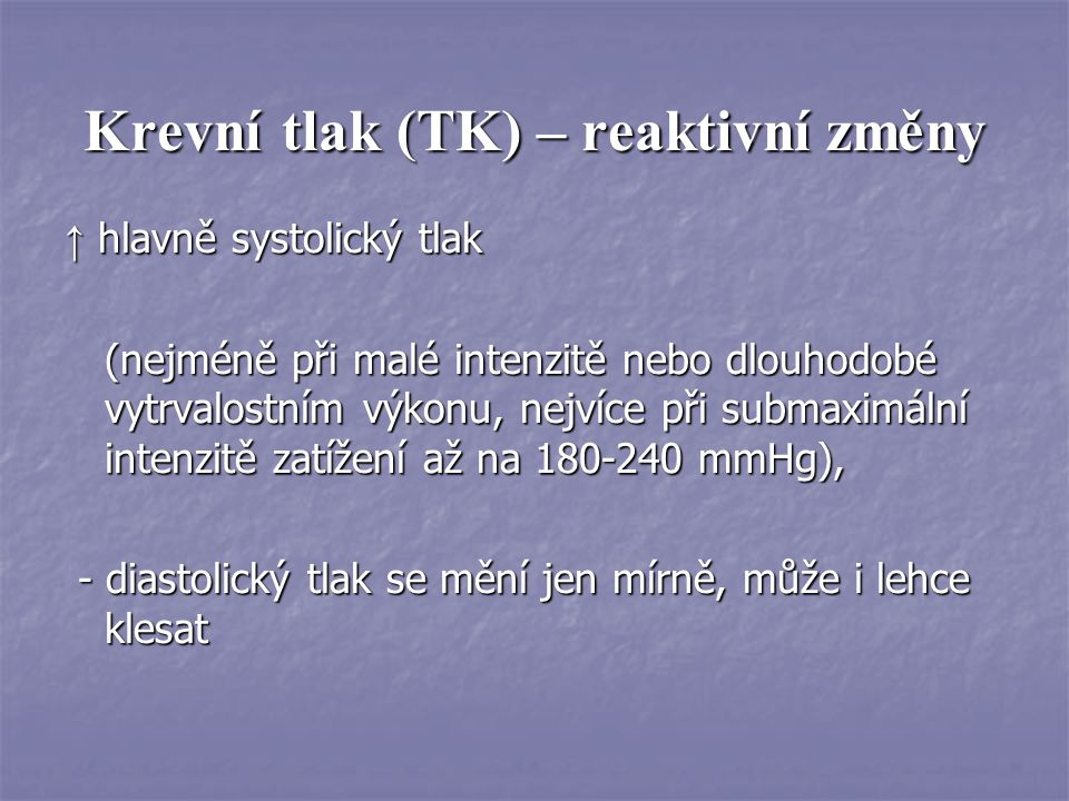 Krevní tlak (TK) – reaktivní změny