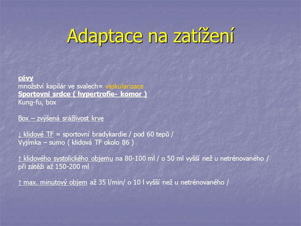 Adaptace na zatížení cévy množství kapilár ve svalech= vaskularizace