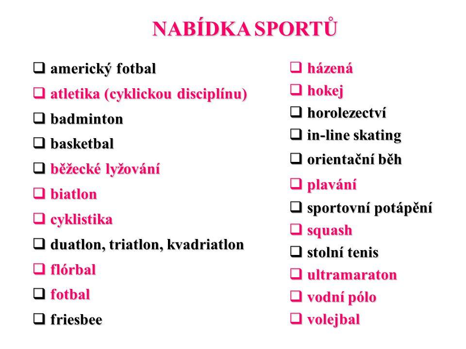 NABÍDKA SPORTŮ americký fotbal házená atletika (cyklickou disciplínu)