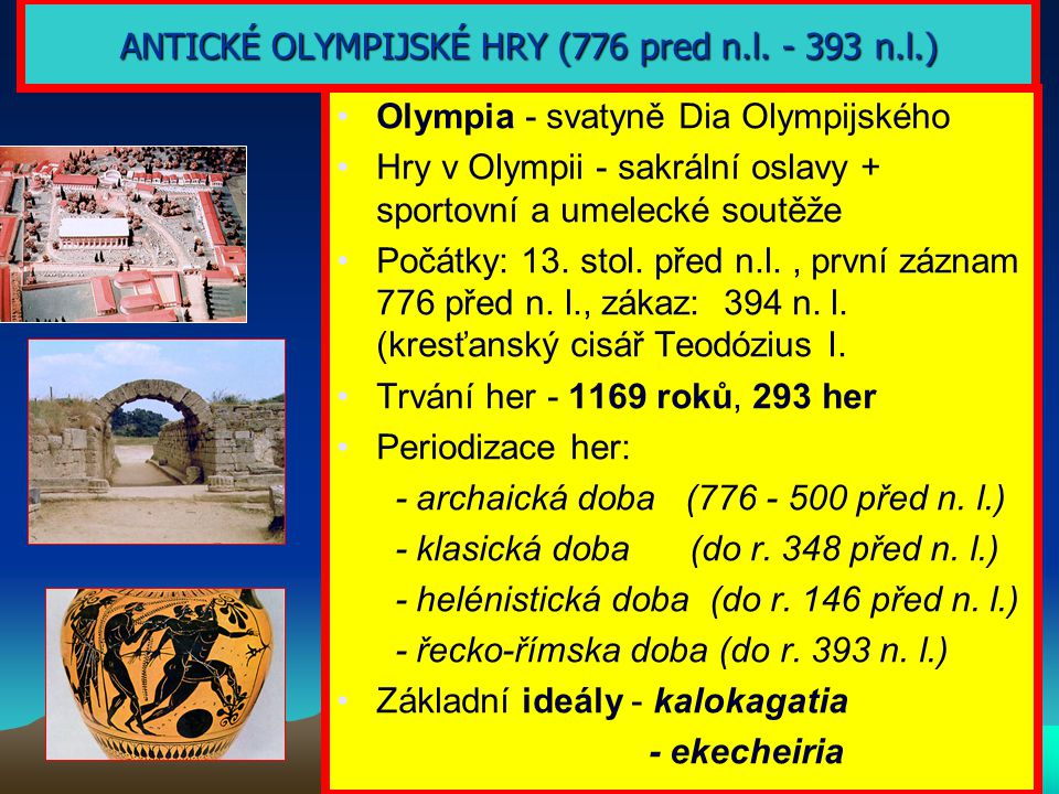 ANTICKÉ OLYMPIJSKÉ HRY (776 pred n.l. - 393 n.l.)