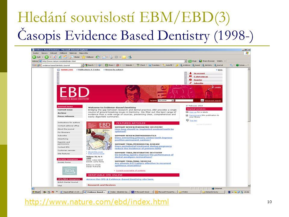 Hledání souvislostí EBM/EBD(3) Časopis Evidence Based Dentistry (1998-)