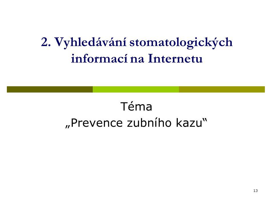 2. Vyhledávání stomatologických informací na Internetu