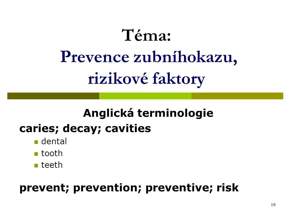 Téma: Prevence zubníhokazu, rizikové faktory