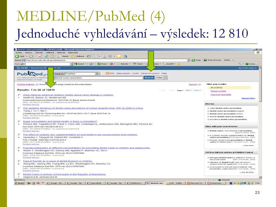 MEDLINE/PubMed (4) Jednoduché vyhledávání – výsledek: 12 810