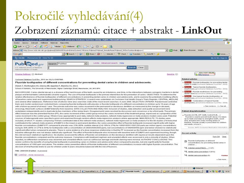 Pokročilé vyhledávání(4) Zobrazení záznamů: citace + abstrakt - LinkOut