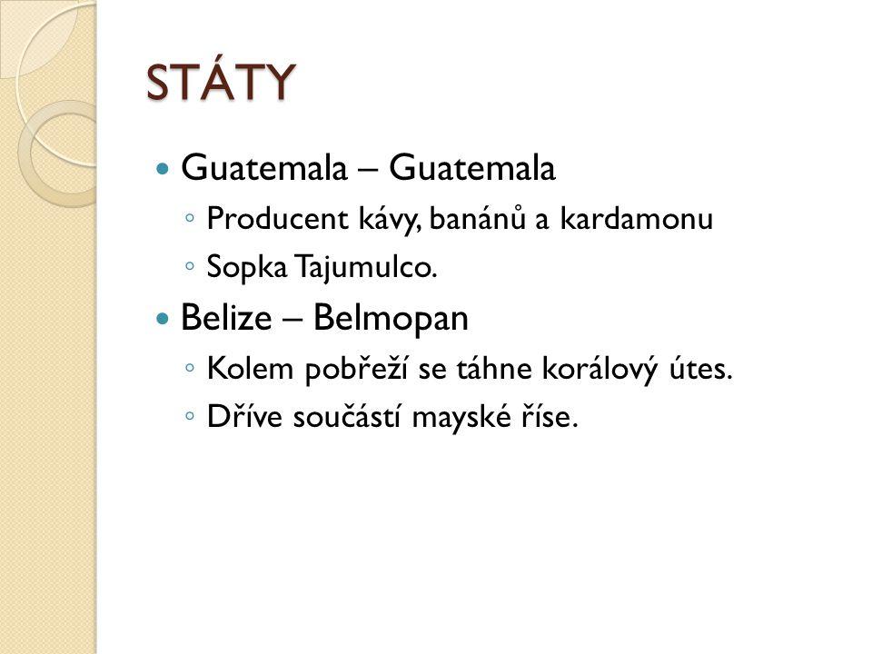 STÁTY Guatemala – Guatemala Belize – Belmopan