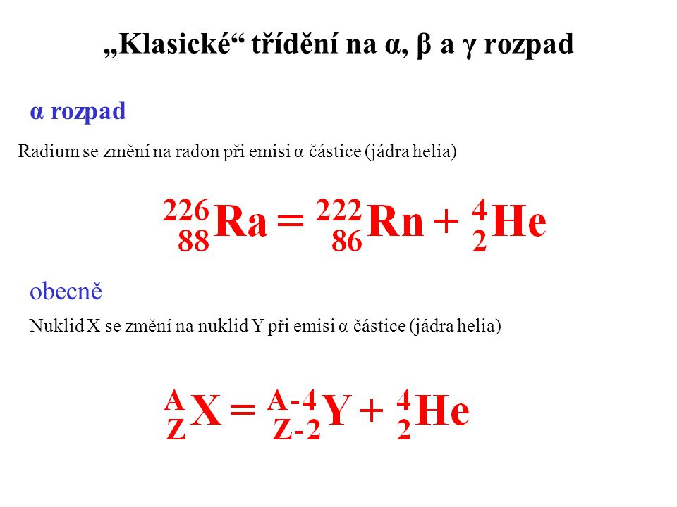 """""""Klasické třídění na α, β a γ rozpad"""