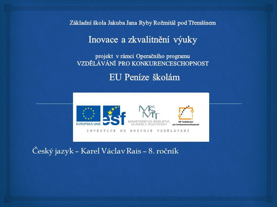 Český jazyk – Karel Václav Rais – 8. ročník
