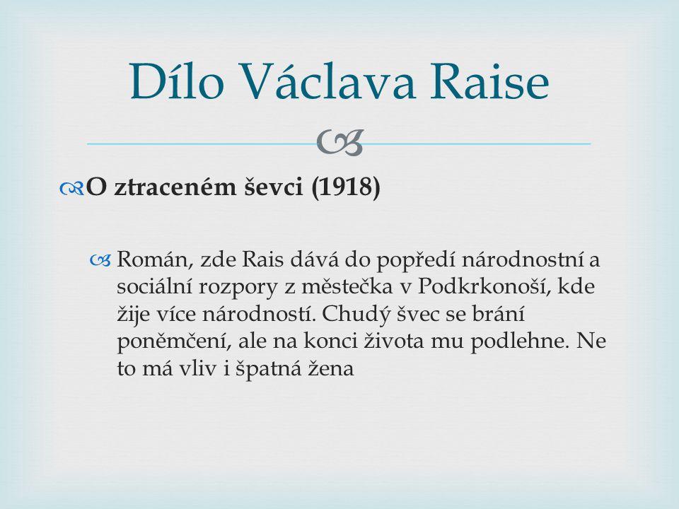 Dílo Václava Raise O ztraceném ševci (1918)