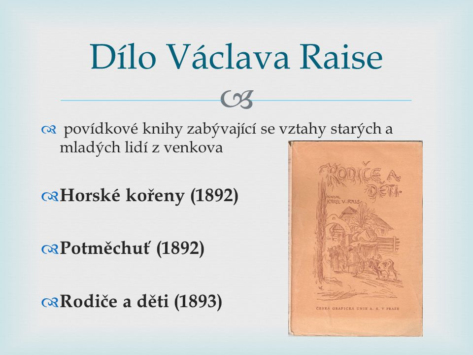 Dílo Václava Raise Horské kořeny (1892) Potměchuť (1892)