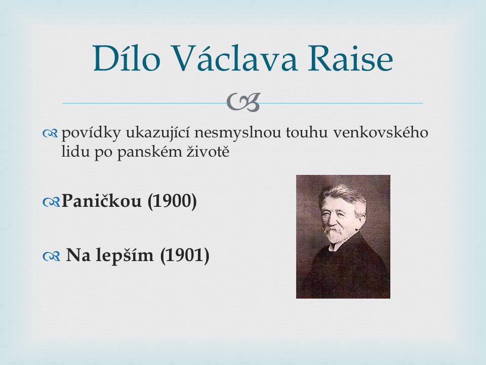 Dílo Václava Raise Paničkou (1900) Na lepším (1901)