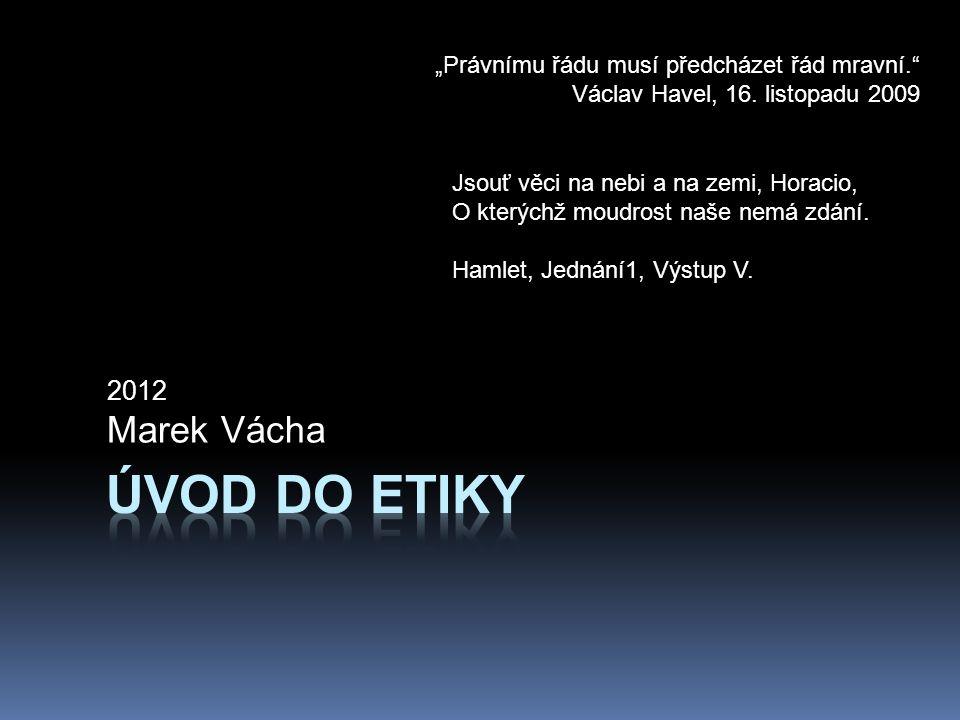 Úvod do etiky Marek Vácha 2012