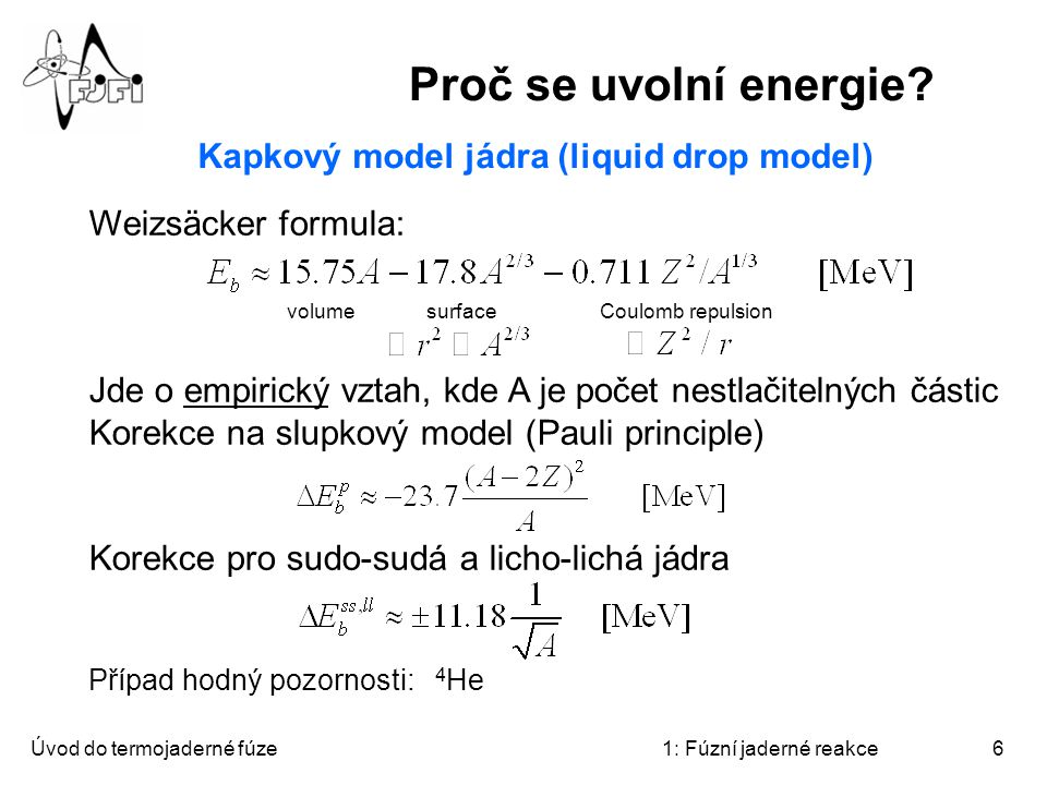 Proč se uvolní energie Kapkový model jádra (liquid drop model)