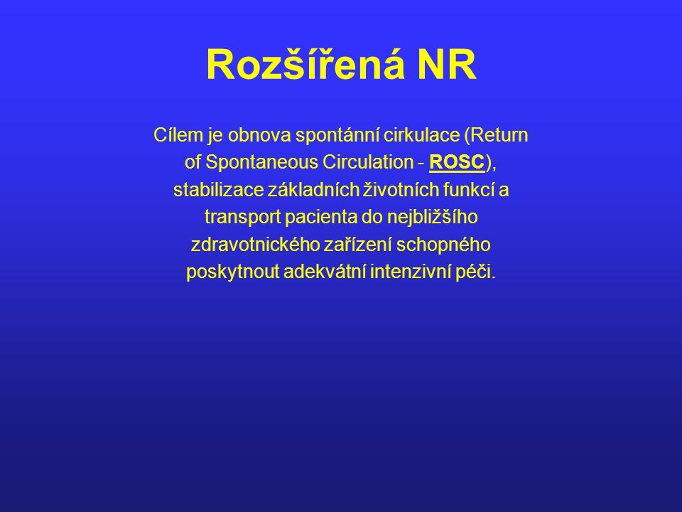 Rozšířená NR Cílem je obnova spontánní cirkulace (Return
