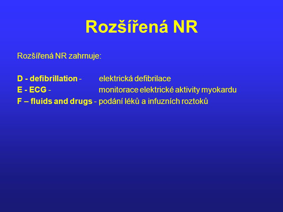 Rozšířená NR Rozšířená NR zahrnuje: