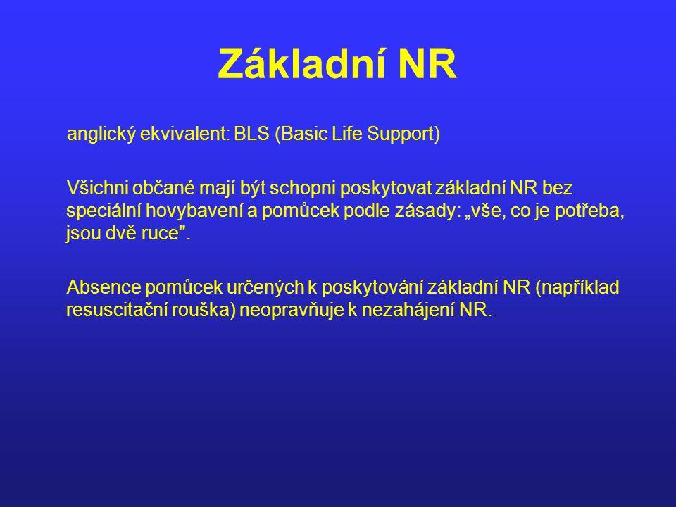Základní NR anglický ekvivalent: BLS (Basic Life Support)