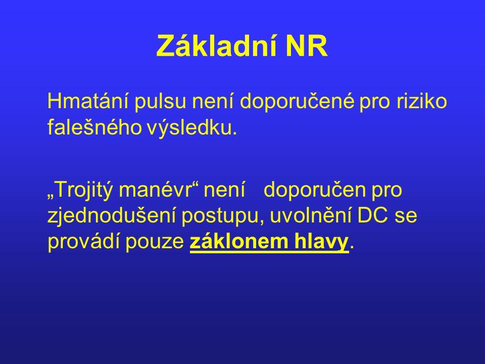 Základní NR Hmatání pulsu není doporučené pro riziko falešného výsledku.