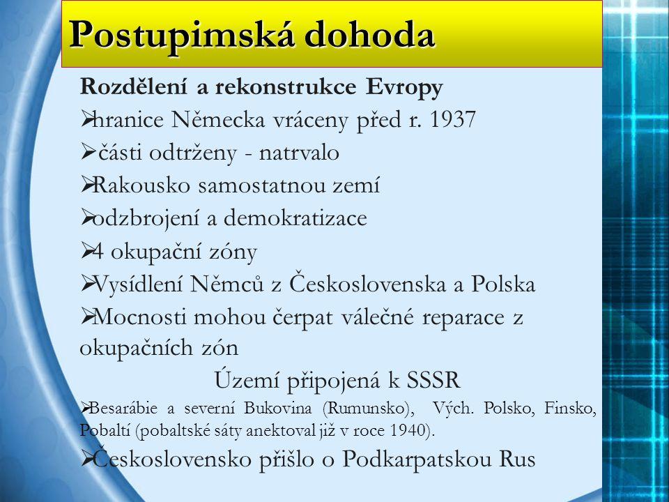 Postupimská dohoda Rozdělení a rekonstrukce Evropy