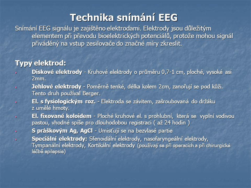 Technika snímání EEG Typy elektrod: