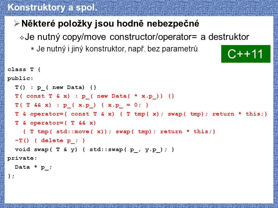 C++11 Konstruktory a spol. Některé položky jsou hodně nebezpečné