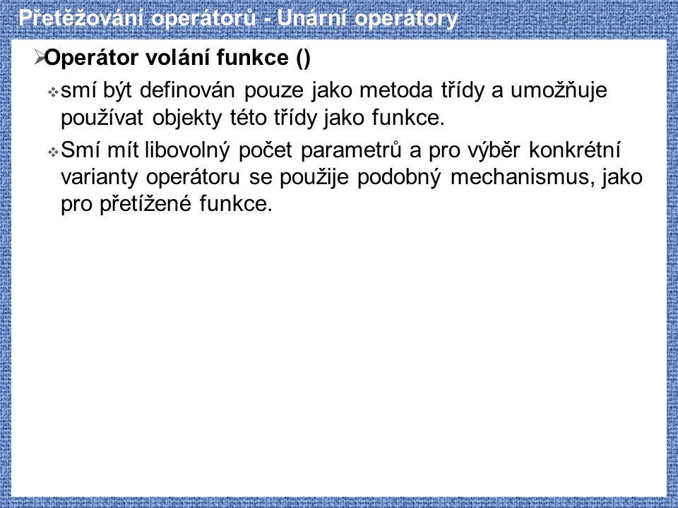 Přetěžování operátorů - Unární operátory