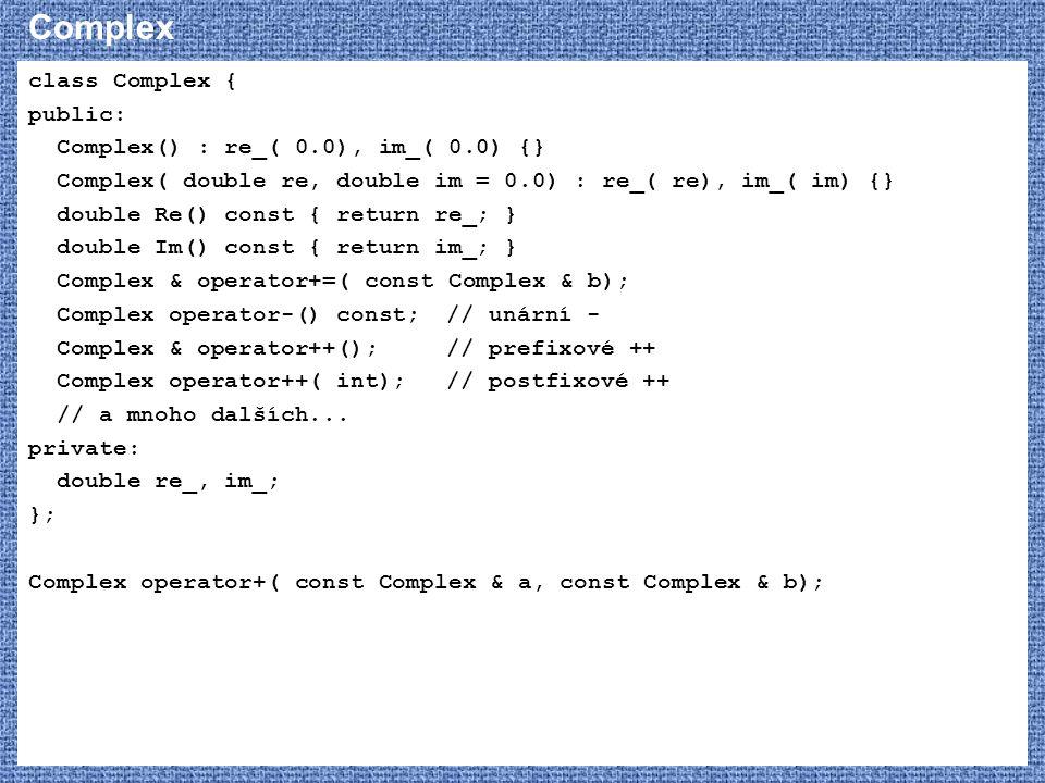 Complex class Complex { public: Complex() : re_( 0.0), im_( 0.0) {}