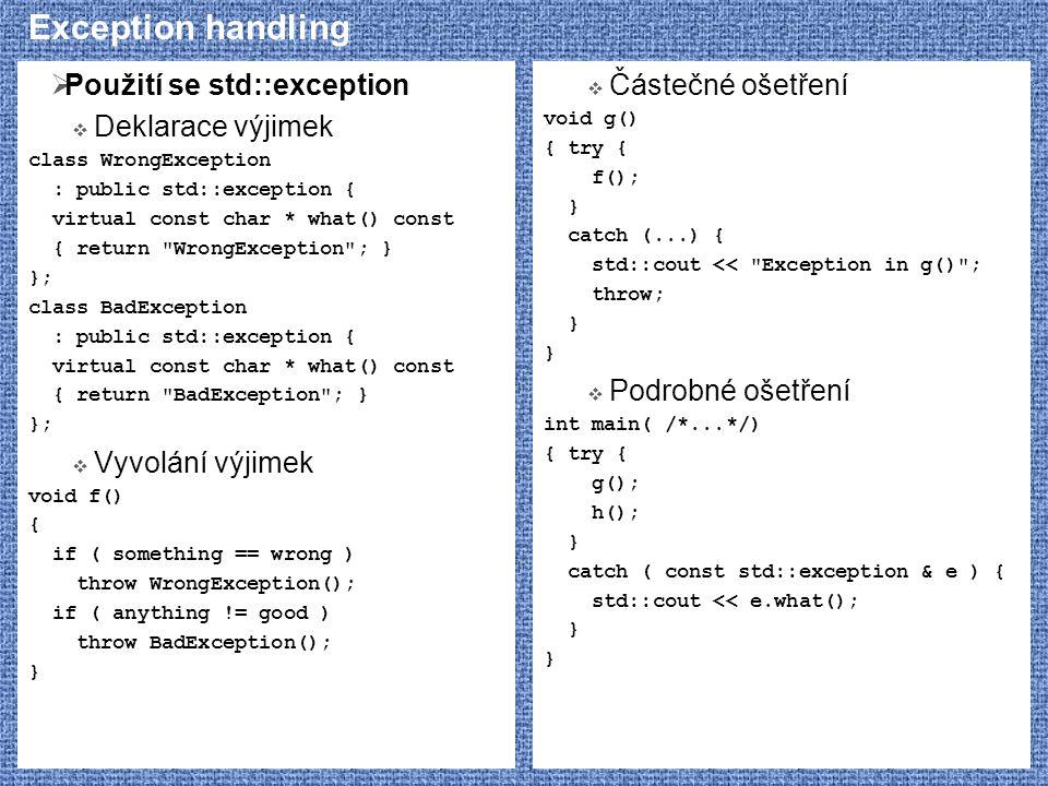 Exception handling Použití se std::exception Deklarace výjimek