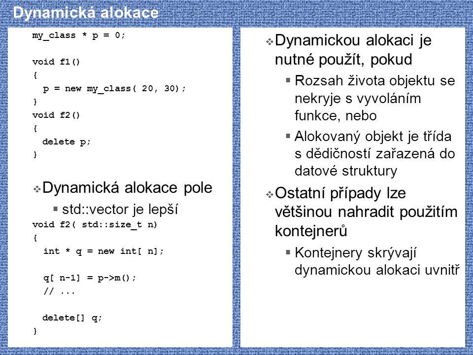 Dynamická alokace pole Dynamickou alokaci je nutné použít, pokud