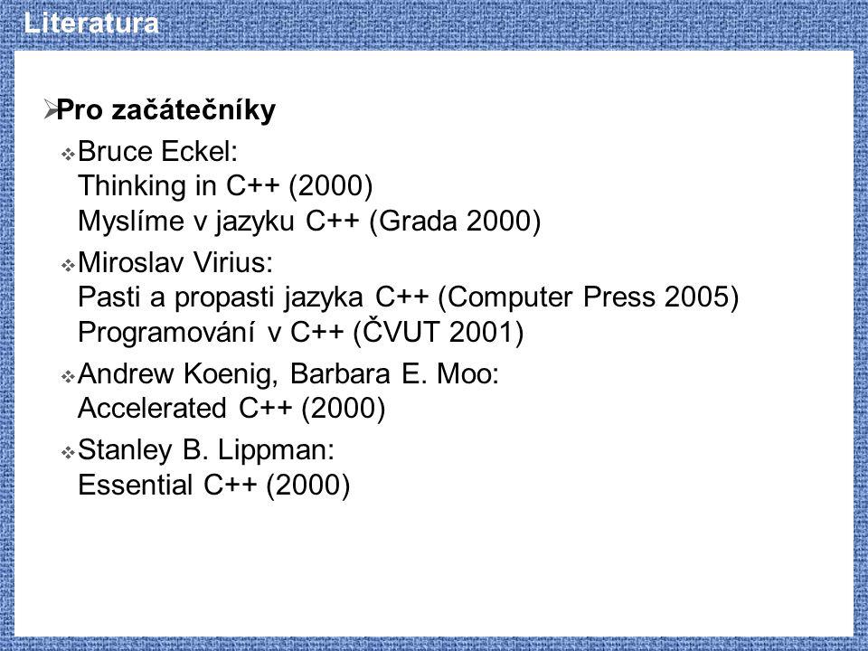 Literatura Pro začátečníky. Bruce Eckel: Thinking in C++ (2000) Myslíme v jazyku C++ (Grada 2000)